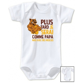 Body bébé Plus tard je serai comme papa mais avec des muscles